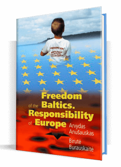 Freedom of the Baltics Responsibility of Europe